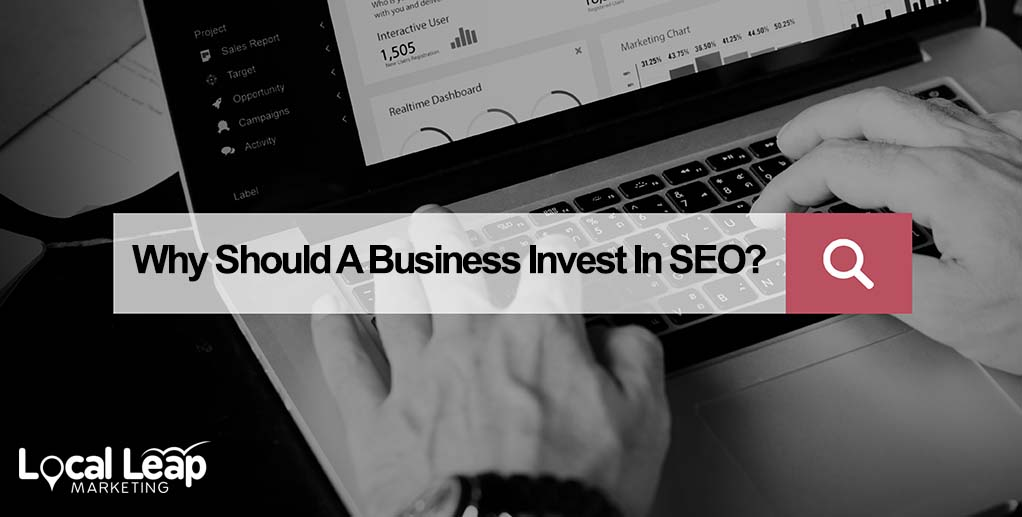 Why Should A Business Invest In SEO?
